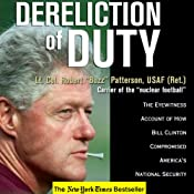 Dereliction of Duty: The Eyewitness Account of How Bill Clinton Compromised America's National Security | [Robert Patterson]