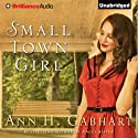 Small Town Girl: A Novel (       UNABRIDGED) by Ann H. Gabhart Narrated by Cristina Panfilio