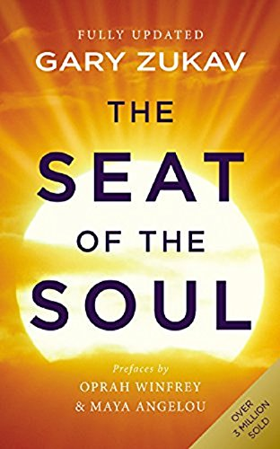 the-seat-of-the-soul-an-inspiring-vision-of-humanitys-spiritual-destiny