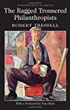 img - for The Ragged Trousered Philanthropists (Wordsworth Classics) by Robert Tressell (2012-04-09) book / textbook / text book