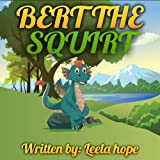 Children's book:Bert the Squirt (funny bedtime story collection)