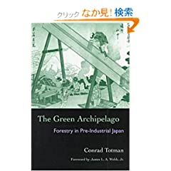 The Green Archipelago: Forestry in Preindustrial Japan (Ohio University Press Series in Ecology and History)