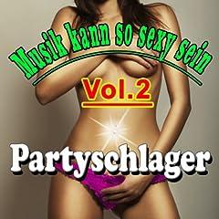 Musik kann so sexy sein, Vol. 2 (Partyschlager) Songtitel: Schluss, aus und vorbei Songposition: 24 Anzahl Titel auf Album: 25 veröffentlicht am: 14.08.2013