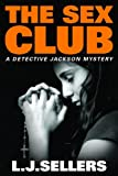 The Sex Club (A Detective Jackson Mystery)