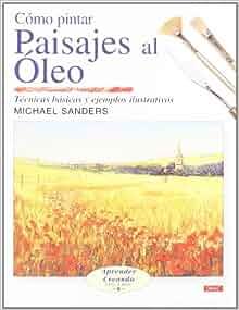 Como pintar paisajes al oleo/ Landscapes in Oils: Tecnicas