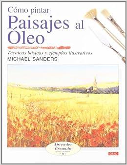 Como pintar paisajes al oleo/ Landscapes in Oils: Tecnicas basicas y