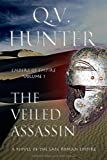 Q.V. HUNTER The Veiled Assassin: A Novel of the Late Roman Empire: 1 (The Embers of Empire)
