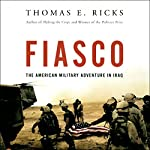 Fiasco: The American Military Adventure in Iraq | Thomas E. Ricks