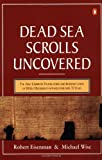 img - for The Dead Sea Scrolls Uncovered: The First Complete Translation and Interpretation of 50 Key Documents withheld for Over 35 Years book / textbook / text book
