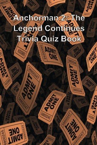 Anchorman 2: The Legend Continues Trivia Quiz Book PDF
