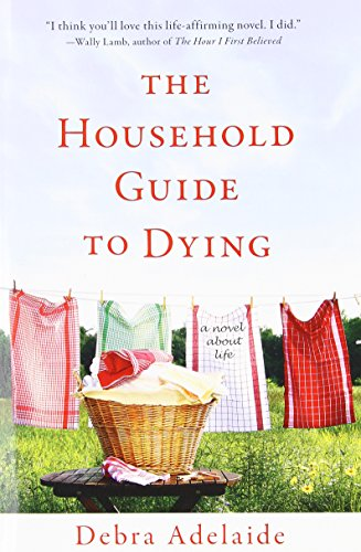 The Household Guide to Dying: A Novel About Life