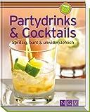 Partydrinks & Cocktails: Spritzig, bunt und unwiderstehlich (Minikochbuch)