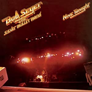 Nine Tonight [Extra tracks, Original recording remastered]: Bob Seger
