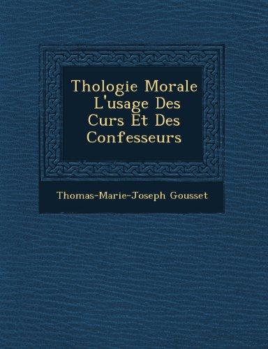Thologie Morale  L'usage Des Curs Et Des Confesseurs