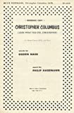 Christopher Columbus. (Look what you did, Christopher.) For mixed chorus SATB and piano. Words by Ogden Nash