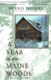 A Year In The Maine Woods (0201489392) by Heinrich, Bernd