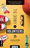 Jonathan McKee The Skinny on Volunteers: A Big Youth Ministry Topic in a Single Little Book