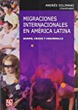 img - for Migraciones internacionales en Am rica Latina: booms, crisis y desarrollo (Economia) (Spanish Edition) book / textbook / text book