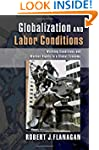 Globalization and Labor Conditions: W...