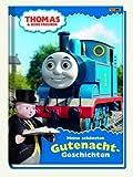 Thomas und seine Freunde Gutenacht-Geschichten: Meine schönsten Gutenacht-Geschichten