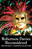 img - for Robertson Davies Reconsidered (From the Vault: UTQ Special Collections) book / textbook / text book