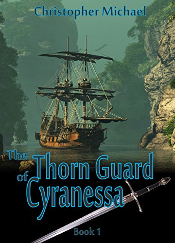 Last Call for KND fantasy of the month: The Thorn Guard of Cyranessa by Christopher Michael