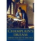 Champlain's Dream ~ David Hackett Fischer