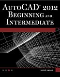 img - for AutoCAD 2012 Beginning and Intermediate book / textbook / text book
