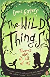 Dave Eggers The Wild Things