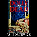 Dolly Is Dead (       UNABRIDGED) by J. S. Borthwick Narrated by Chris Thurmond