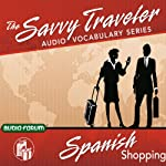 Savvy Traveler Spanish Shopping |  Audio-Forum