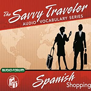 Savvy Traveler Spanish Shopping | [Audio-Forum]