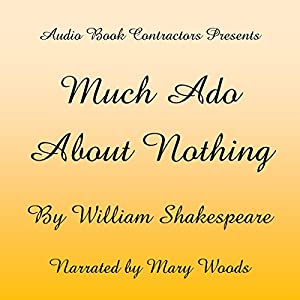 Much Ado About Nothing | [William Shakespeare]