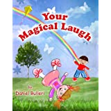 Kids Book: Your Magical Laugh (Picture Book for Kids Ages 2 4 8) (Beginner ... Readers Children's) (Bedtime stories) (A Going to Sleep Ebook)