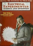 "The Electrical Experimenter #70: Science and Invention - ""My inventions,"" By Nikola Tesla - The Tesla Wireless Light!"
