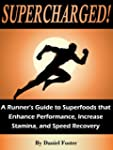 Supercharged!  A Runner's Guide to Su...