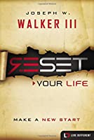 Reset Your Life: Make a New Start