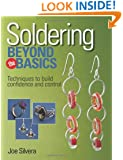 Kalmbach Soldering Beyond the Basics: Techniques to Build Confidence and Control