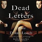 Dead Letters: A Novel   Caite Dolan-Leach