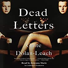 Dead Letters: A Novel Audiobook by Caite Dolan-Leach Narrated by Jorjeana Marie