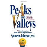 Peaks and Valleys: Making Good And Bad Times Work For You--At Work And In Life ~ Spencer Johnson