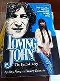 Loving John: The Untold Story