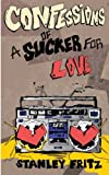 img - for Confessions Of A Sucker For Love book / textbook / text book