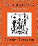 The Chartists: Popular Politics in th...