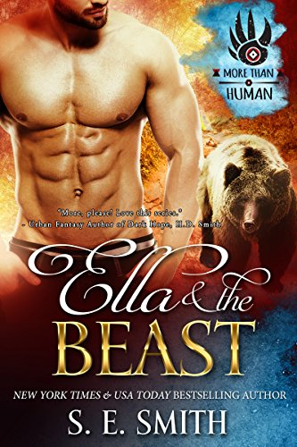 Brand-new from New York Times and USA Today bestselling and award-winning author S.E. Smith, a fresh take on a shifter romance…  Ella And The Beast by S.E. Smith