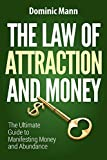img - for The Law of Attraction and Money: The Ultimate Guide to Manifesting Money and Abundance (Attract Money Now, How to Get Rich, Millionaire Mindset, The Secret Law of Attraction) book / textbook / text book