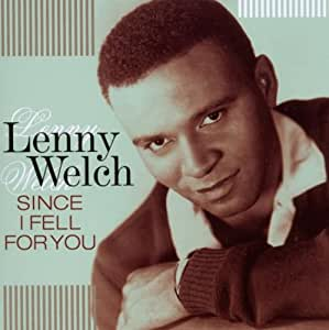 Lenny Welch Since I Fell For You Are You Sincere