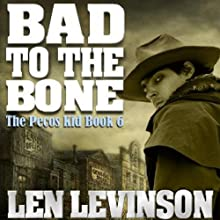 Bad to the Bone (       UNABRIDGED) by Len Levinson Narrated by Fred Berman