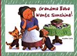 Grandma Baba Wants Sunshine! (Grandma Baba Books)