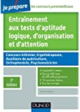 Entraînement aux tests d'aptitude logique, d'organisation et d'attention - 3e édition: Tous types de tests, classiques et imprévus